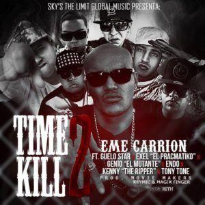 Descargar/Bajar:Eme Carrion Ft. Guelo Star, Exel El Pracmatiko, Genio, Endo, Kenny The Ripper Y Tony Tone – Time 2 Kill