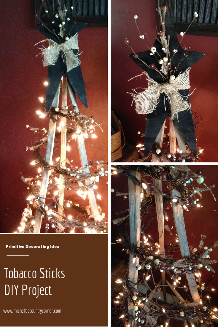 Diy Tobacco Sticks Tree Project Michelle S Country Corner Stick Christmas Tree Christmas Wood Crafts Primitive Wood Crafts
