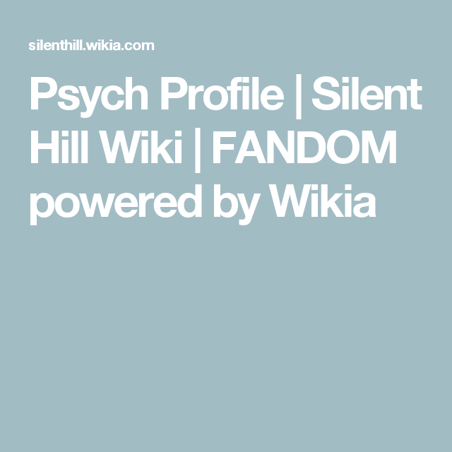 Psych Profile | Silent Hill Wiki | FANDOM powered by Wikia