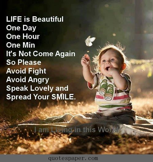 Nice Quotes On Beautiful Smile: Life Is Beautiful, One Day, One Hour, One Min. It's Not