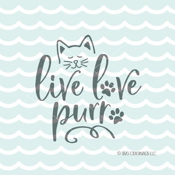 Download Cat SVG Cutting File Cricut Explore Live Love Purr Cat ...