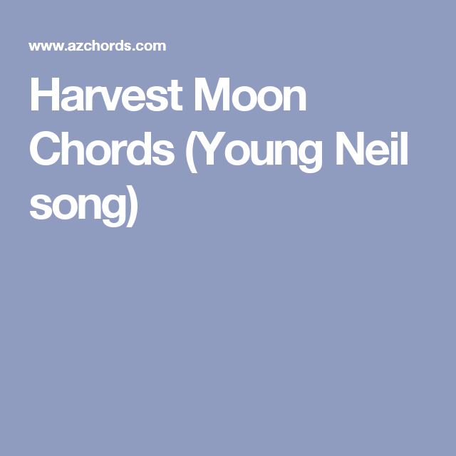 Harvest Moon Neil Young Chords Images Chord Guitar Finger Position