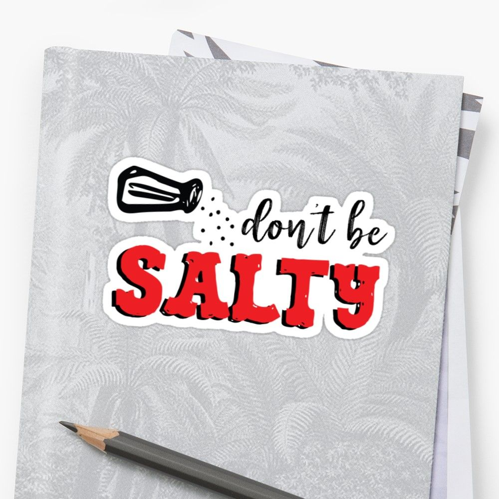 'Don't Be Salty' Sticker by HollyPrice Stickers, Retail