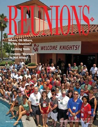 "Reunions Magazine Fall issue! View online now for free! Where, Oh Where, Is My Reunion? Looking Tools, 10 Crummy ""Reasons"" To Not Attend. Reunions magazine: The only publication for all reunion planners: family, class, military and others"