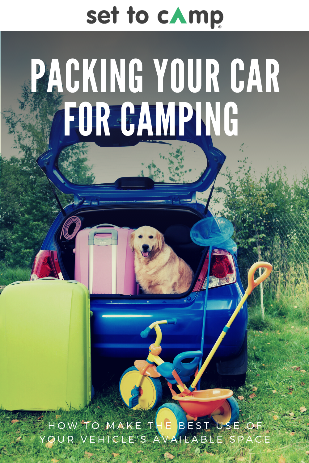 Packing Your Car For Camping Set To Camp In 2020 Camping Camping Packing Camping Set