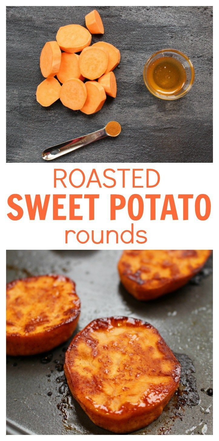 Roasted Sweet Potato Rounds Make A Simple Healthy Side Dish Or Perfect First Food For Your Baby Just Slice Roast And En Roasted Sweet Potatoes Food Recipes