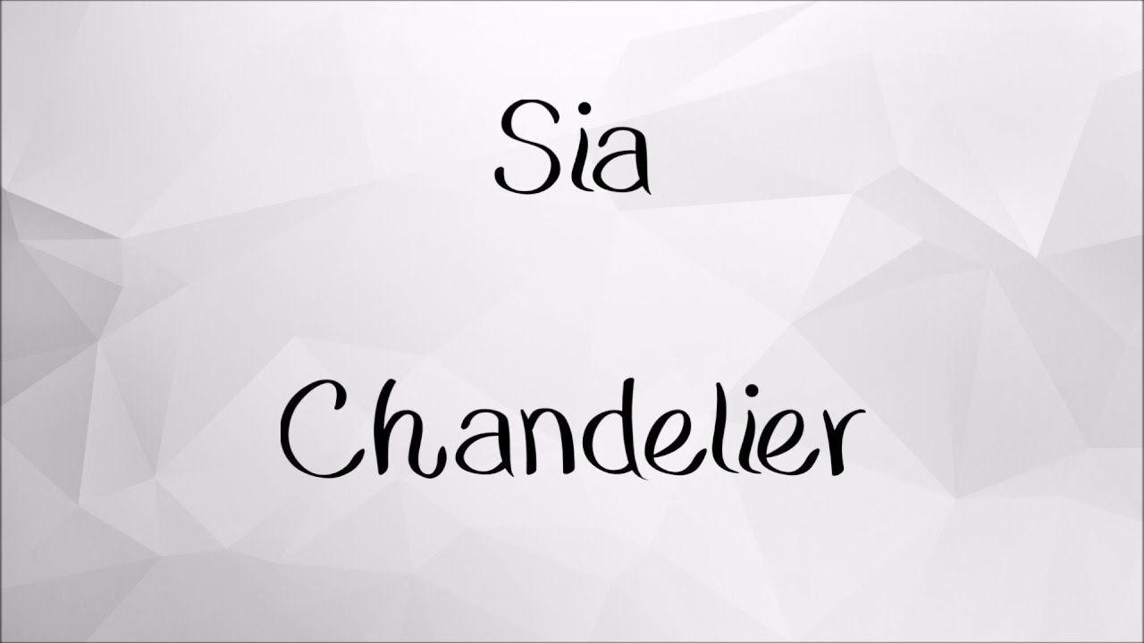 Sia - Chandelier | Lyrics | | Music. | Pinterest | Chandelier ...