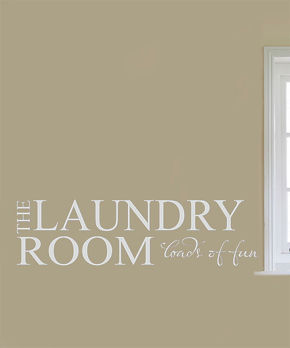 The Laundry Room Loads Of Fun Decal Take A Look At This White 'loads Of Fun' Decal On Zulily Today