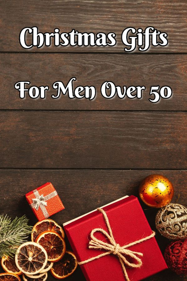 Christmas Gifts For Men Over 50 2020 • Absolute Christmas