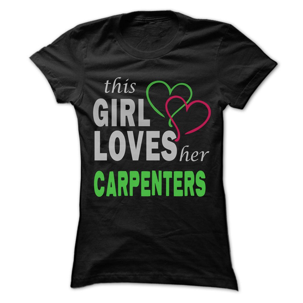 This girl loves her Carpenters - Awesome Name Shirt ! T SHIRT