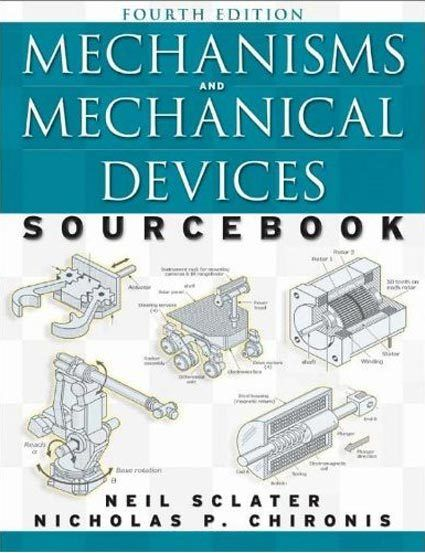 Mechanisms And Mechanical Devices Sourcebook Pdf Mechanical