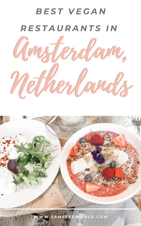 Amsterdam Vegan Restaurant Guide Sam Sees World Best Vegan Restaurants Vegan Restaurants Travel Food