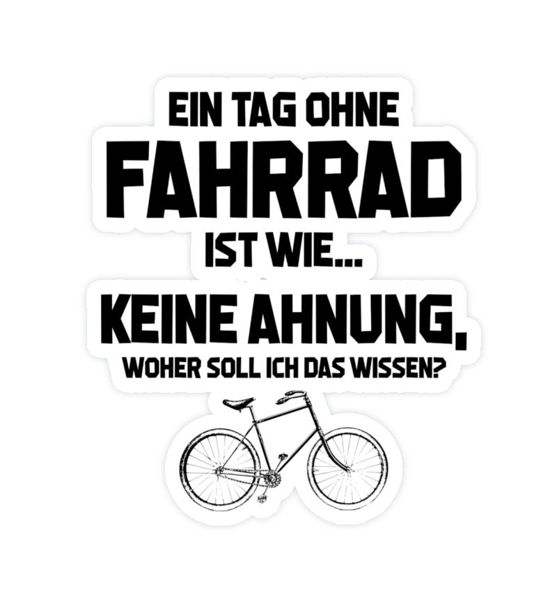 Aufkleber Fahrradfahrer Tag Ohne Fahrra Fahrrad Spruch
