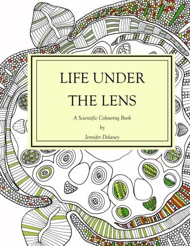 Life Under The Lens A Scientific Colouring Book Book Coloring