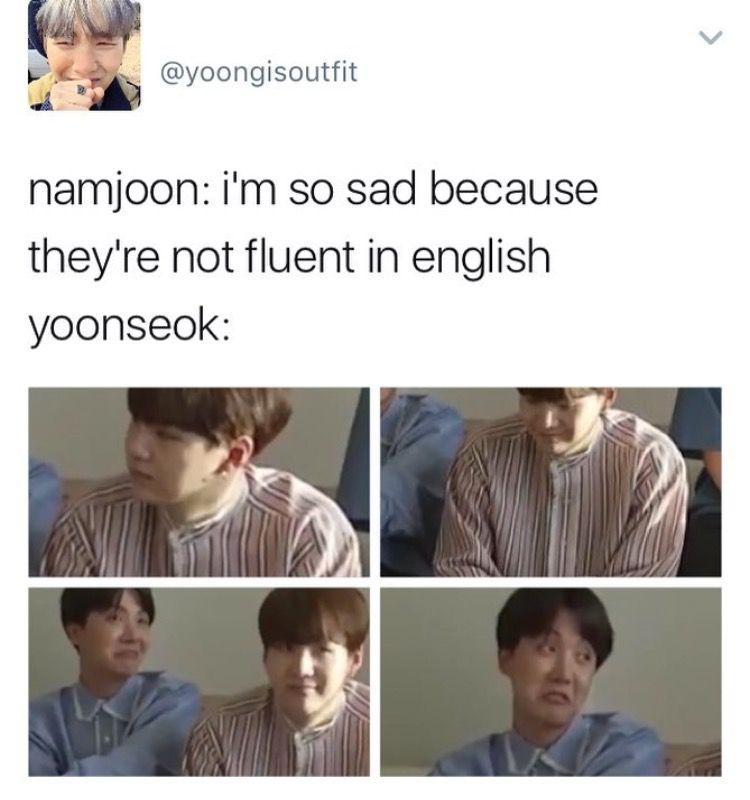Yoonseok Is Secretly Fluent In English Kpop Memes Bts Bts Memes Bts Memes Hilarious