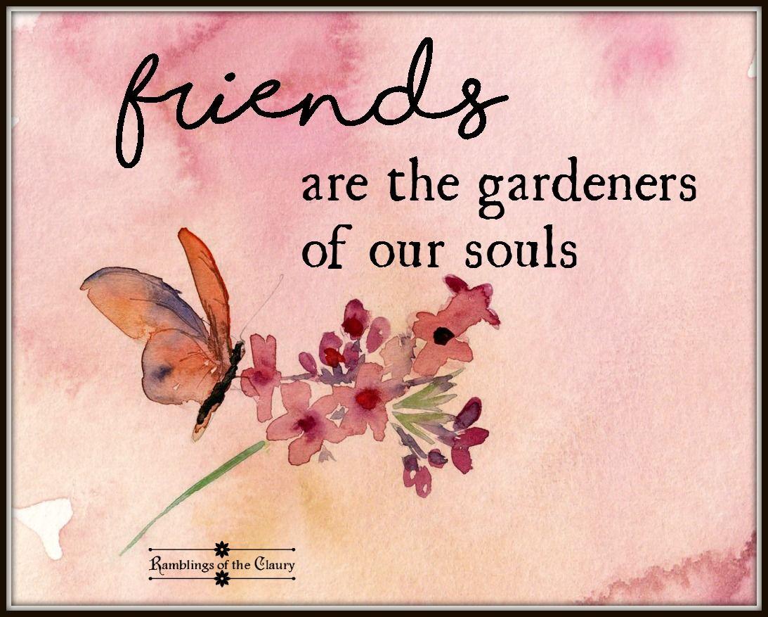 gardening friends flower quotes friendship flowers friendship
