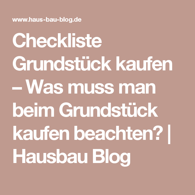 checkliste grundst ck kaufen was muss man beim grundst ck kaufen beachten hausbau blog. Black Bedroom Furniture Sets. Home Design Ideas
