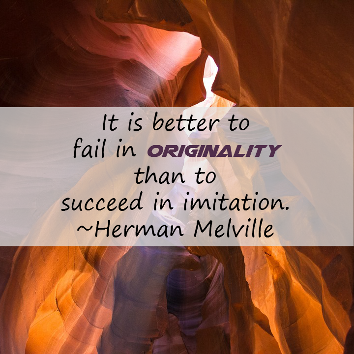It is better to fail in originality than to succeed in ...