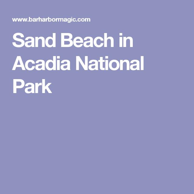 Sand Beach In Acadia National Park Acadia National Park Beach Sand National Parks