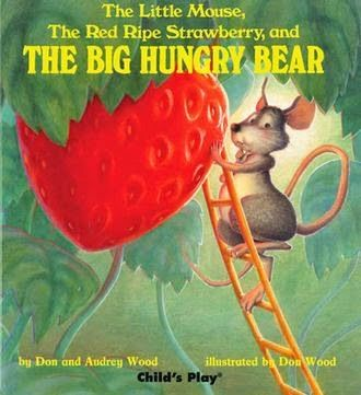 the Red Ripe Strawberry and the Big Hungry Bear The Little Mouse