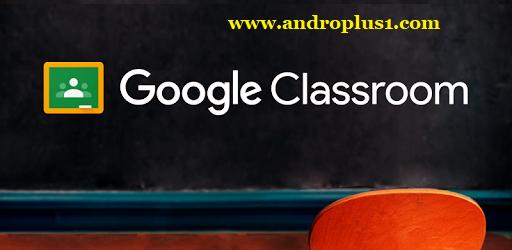 تنزيل تطبيق Google Classroom خدمة جوجل كلاس للتعليم عن بعد للأندرويد والآيفون 2020 Google Classroom Classroom Google