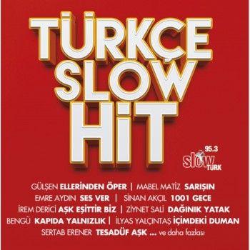 Cesitli Sanatcilar Turkce Slow Hit 2016 Slow Hit Album