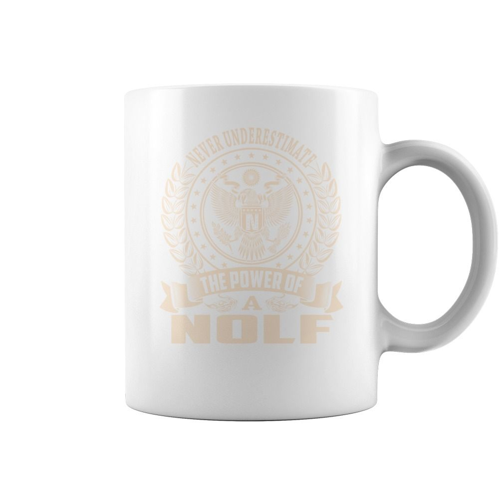 Never Underestimate The Power Of a NOLF Name Mugs #gift #ideas #Popular #Everything #Videos #Shop #Animals #pets #Architecture #Art #Cars #motorcycles #Celebrities #DIY #crafts #Design #Education #Entertainment #Food #drink #Gardening #Geek #Hair #beauty #Health #fitness #History #Holidays #events #Home decor #Humor #Illustrations #posters #Kids #parenting #Men #Outdoors #Photography #Products #Quotes #Science #nature #Sports #Tattoos #Technology #Travel #Weddings #Women