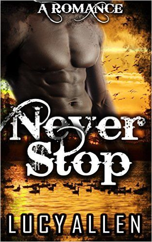 SHAPESHIFTER ROMANCE: Never Stop (Billionaire Romance, Contemporary Romance, Untamed Billionaire) - Kindle edition by Lucy ALLEN. Romance Kindle eBooks @ Amazon.com.