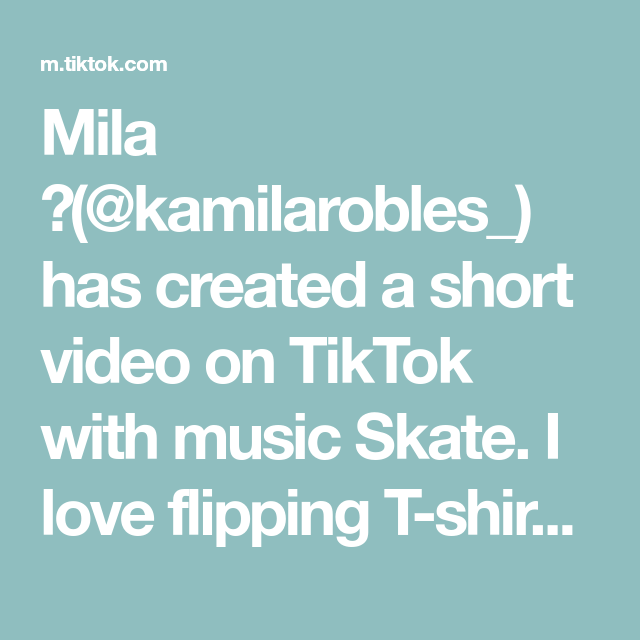 Mila Kamilarobles Has Created A Short Video On Tiktok With Music Skate I Love Flipping T Shirts Thriftflip Sewing The Originals Music Sing Music