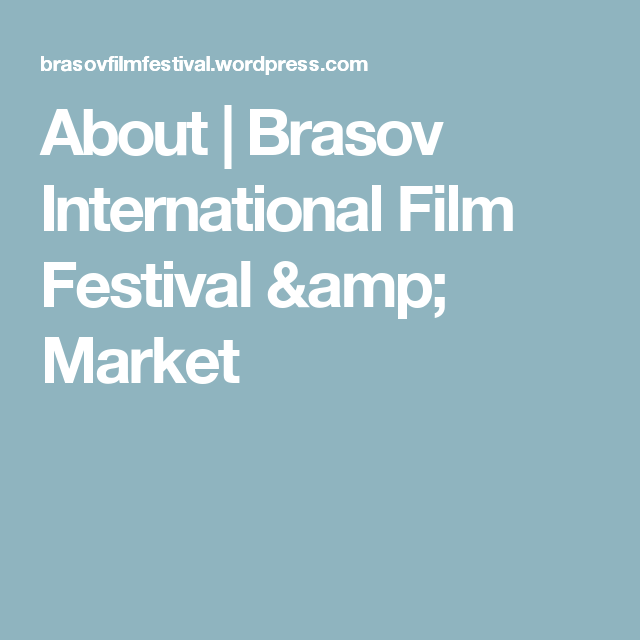 About | Brasov International Film Festival & Market