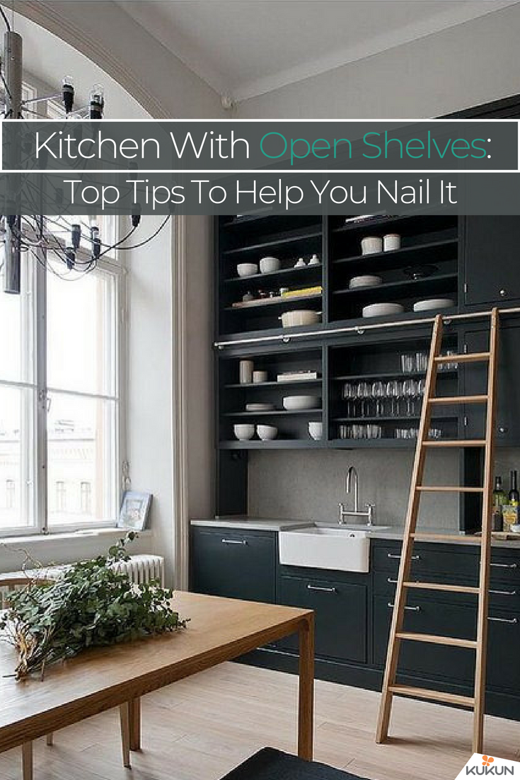 Kitchen with open shelves top tips to help you nail it pinterest