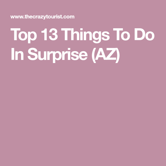 Things to do in surprise az this weekend