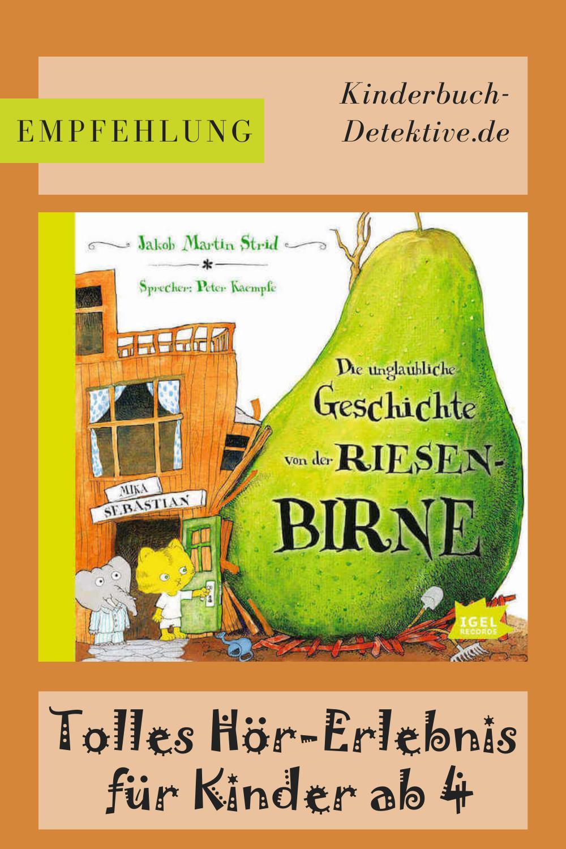 Die Unglaubliche Geschichte Von Der Riesenbirne Kinderbuch Detektive Kinderbucher Unglaubliche Geschichten Bucher
