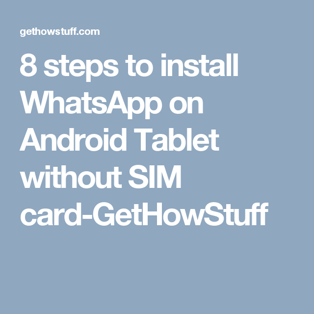 8 steps to install WhatsApp on Android Tablet without SIM card