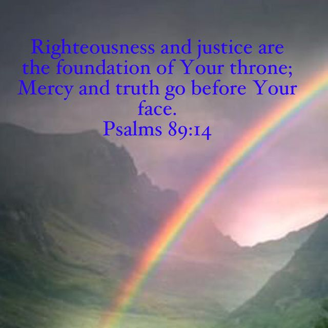 Image result for righteousness and justice are the foundation of your throne