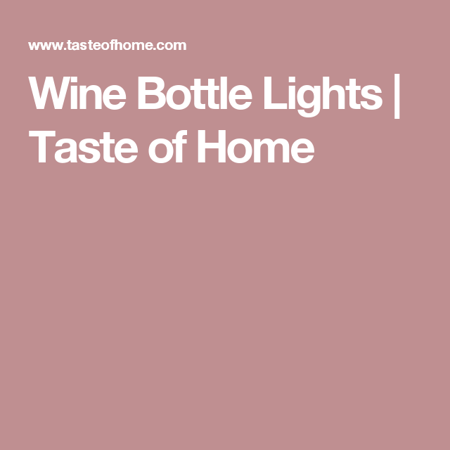 Wine Bottle Lights | Taste of Home