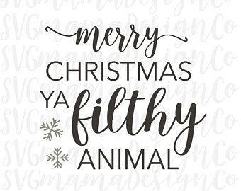 Merry Christmas Ya Filthy Animal SVG Vector Image Home ...