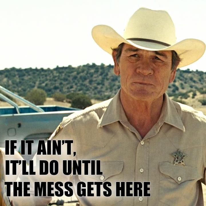 No Country For Old Men Meme Old Man Meme Movie Quotes Good Movies