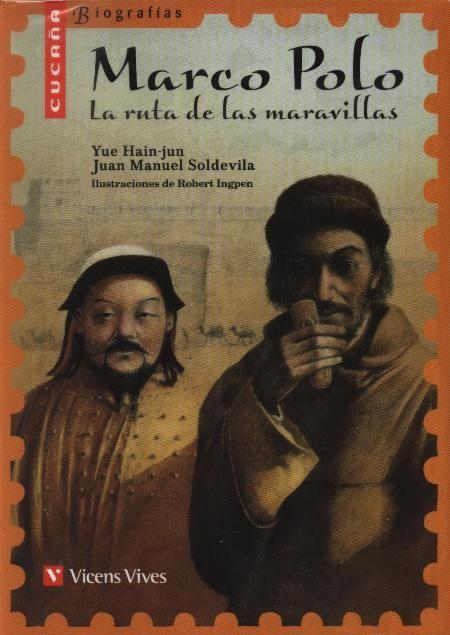 Marco Polo La Ruta De Les Meravelles De Yue Jun Cucanya Biografies Vicens Vives El Relat De Marco Polo Libros De Lectura Libros Para Niños Libros Lectura