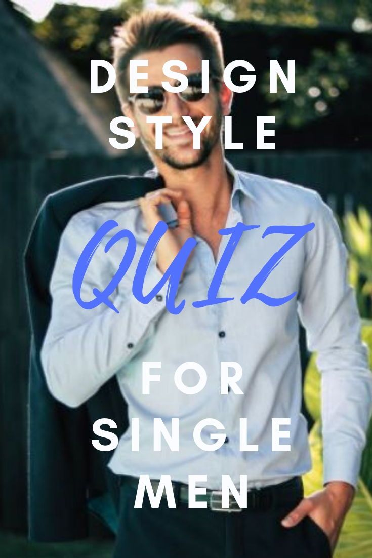Take the design style quiz for single men & receive tips