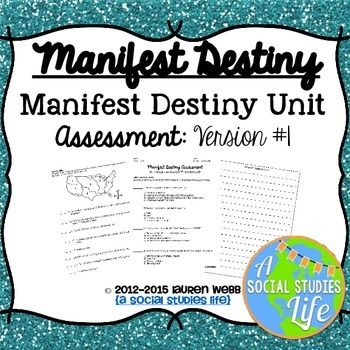 Manifest Destiny Test - Version #1 Test exam, Formal assessment - formal assessment