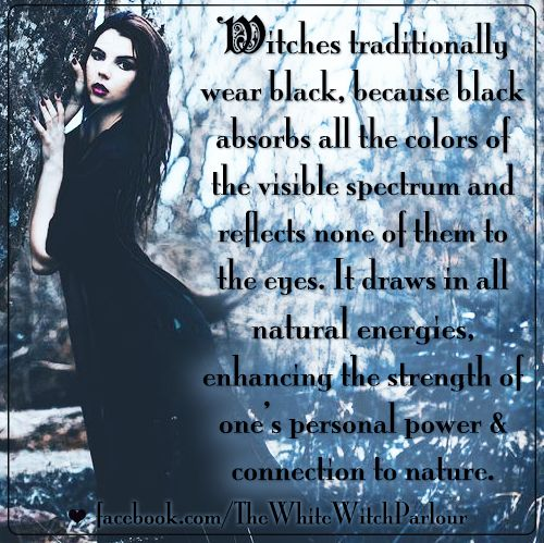 witch, why do witches wear black, black, forest, wisdom, ancient, book of shadows, wicca, spiritual, clothing, witchy, occult, magick, spell, nature, energies, colors, facebook.com/Thewhitewitchparlour