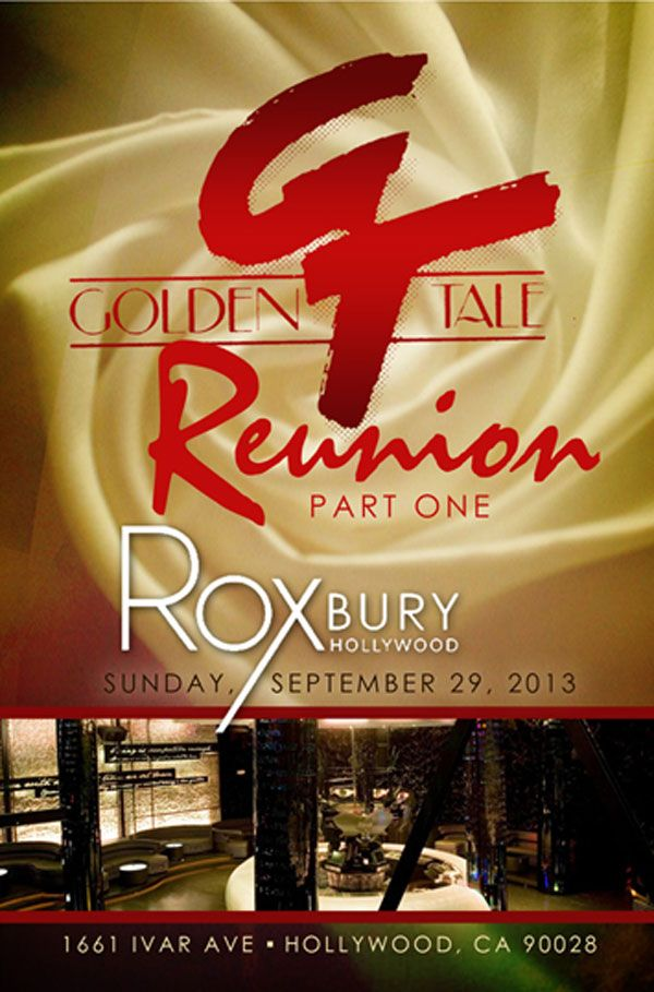 Golden Tale Reunion Part One :: Roxbury Hollywood - Sunday, September 29th