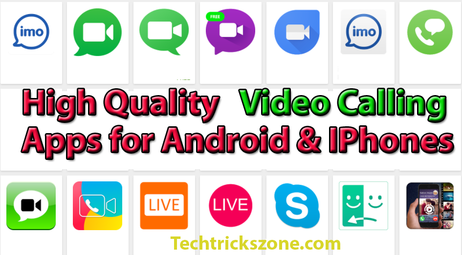 Top HD Quality Video calling Apps for Android,iOS and