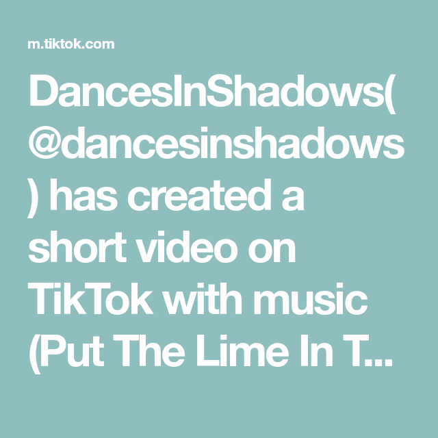 Dancesinshadows Dancesinshadows Has Created A Short Video On Tiktok With Music Put The Lime In The Coconut Duet With Music Love Love Songs The Originals