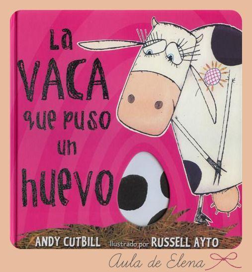 La Vaca Que Puso Un Huevo En El Proyecto Cuéntame Un Cuento Del Aula De Elena Educació Emocional Pinterest El Aula Huevo Y Vaca