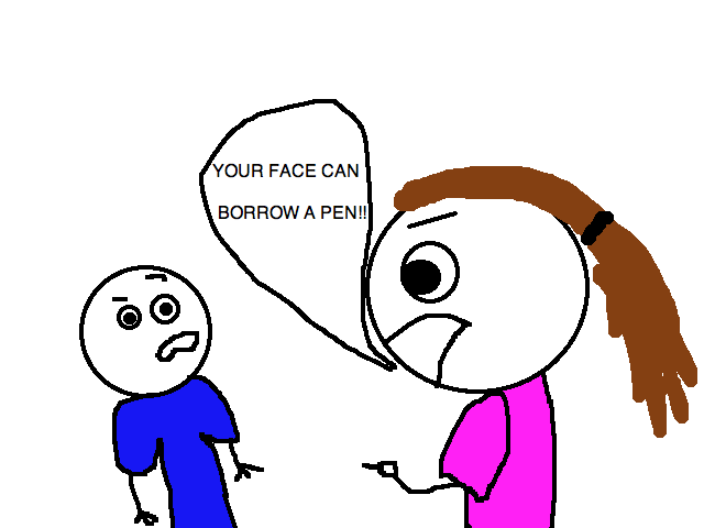 """""""your face"""""""