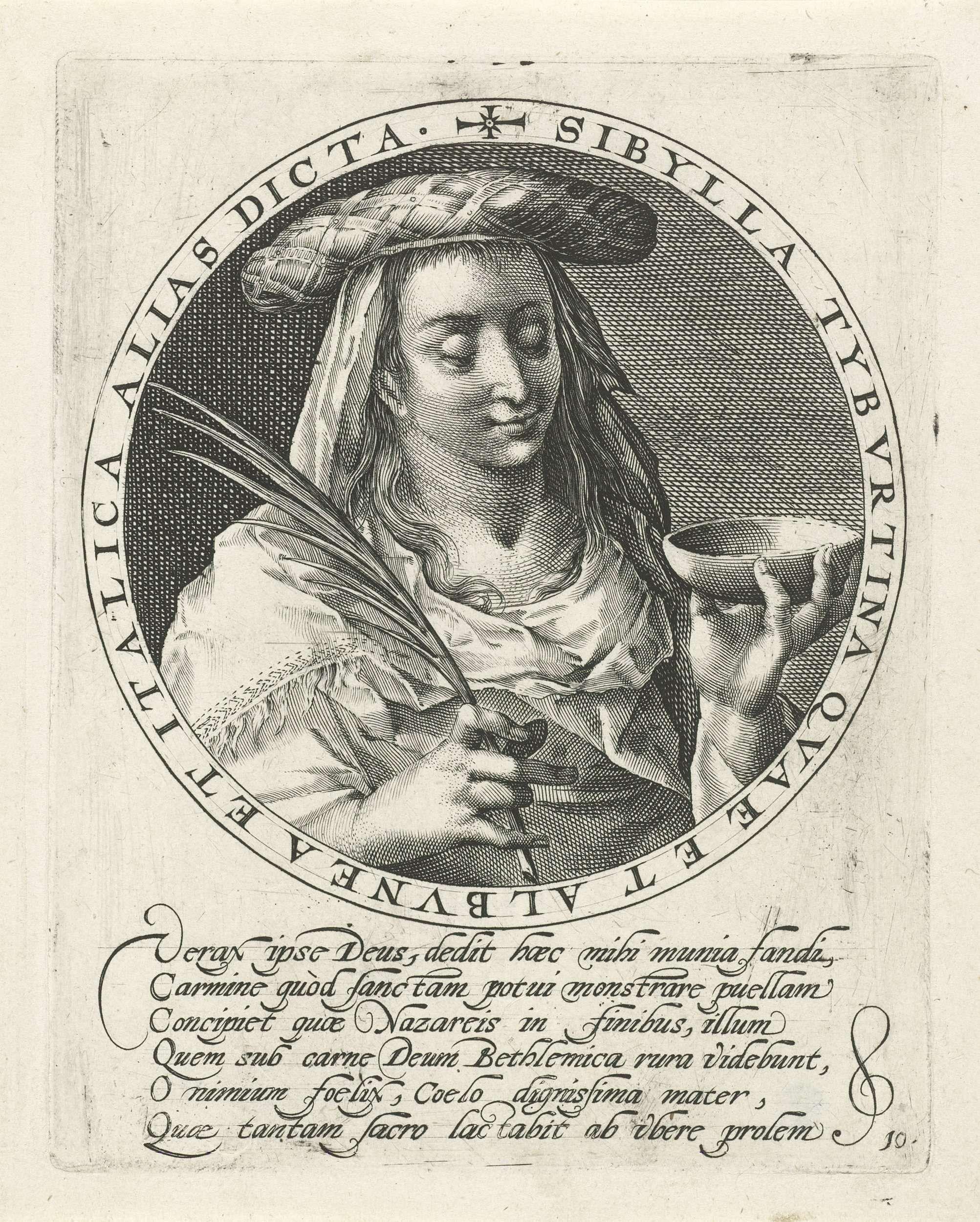 Crispijn van de Passe (I) | Tiburtijnse Sibille, Crispijn van de Passe (I), 1601 | Buste van de Tiburtijnse Sibille. In haar linkerhand houdt ze een schaal en in haar rechterhand een palmtak. De voorstelling is gevat in een medaillon met een randschrift in het Latijn. In de marge een zesregelig onderschrift in het Latijn. Prent uit een serie met de twaalf sibillen.