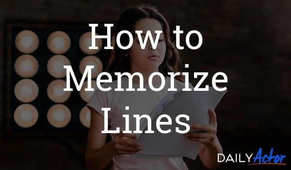 How to Memorize Lines: 8 Fast Methods and Tips - Daily Actor