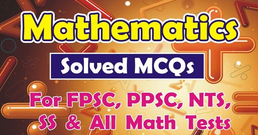 Solved MCQs Book Math pdf for FPSC, PPSC, NTS Educators